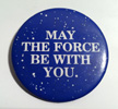 May The Force Be With You Button